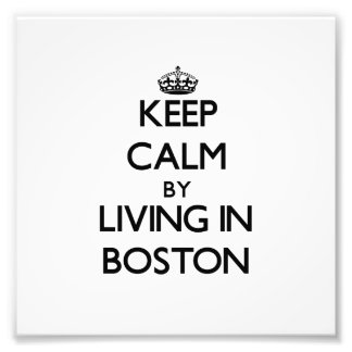 Keep Calm by Living in Boston Photo Print