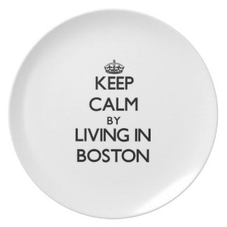 Keep Calm by Living in Boston Plates