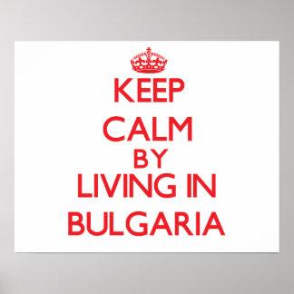 Keep Calm by living in Bulgaria Print