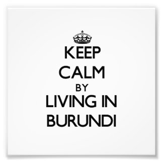 Keep Calm by Living in Burundi Photograph