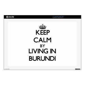 Keep Calm by Living in Burundi Skin For Laptop