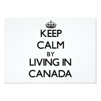 Keep Calm by Living in Canada 5x7 Paper Invitation Card