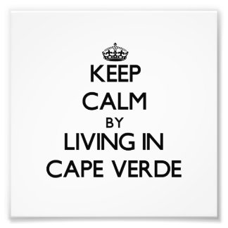 Keep Calm by Living in Cape Verde Photographic Print