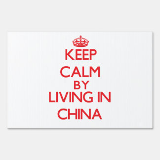 Keep Calm by living in China Signs