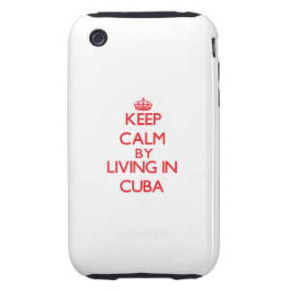 Keep Calm by living in Cuba Tough iPhone 3 Cover