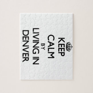 Keep Calm by Living in Denver Jigsaw Puzzle