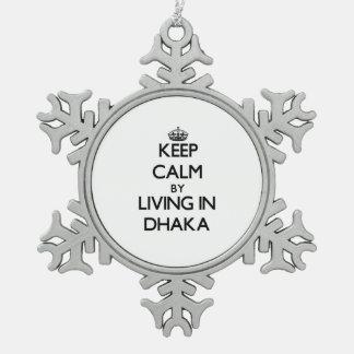 Keep Calm by Living in Dhaka Ornament