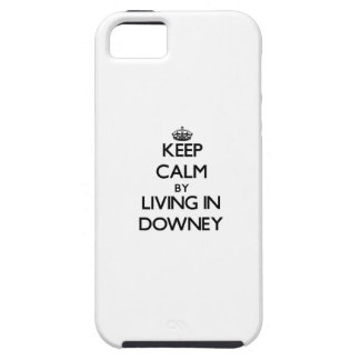 Keep Calm by Living in Downey iPhone 5 Cases