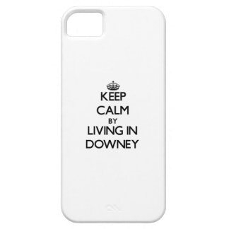 Keep Calm by Living in Downey iPhone 5 Cover