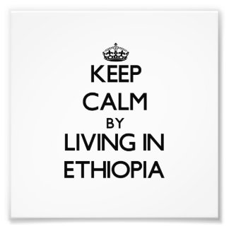Keep Calm by Living in Ethiopia Art Photo
