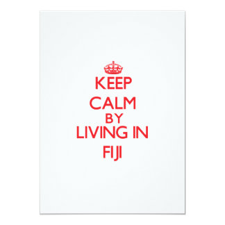 Keep Calm by living in Fiji 5x7 Paper Invitation Card