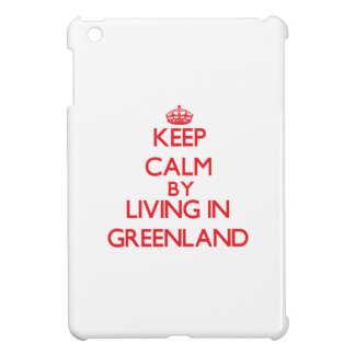 Keep Calm by living in Greenland iPad Mini Cases