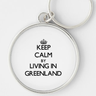 Keep Calm by Living in Greenland Key Chains