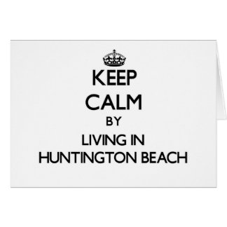 Keep Calm by Living in Huntington Beach Stationery Note Card