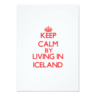 Keep Calm by living in Iceland 5x7 Paper Invitation Card