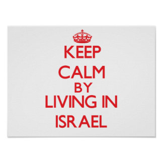 Keep Calm by living in Israel Poster