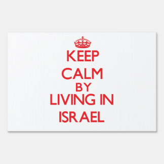 Keep Calm by living in Israel Yard Signs