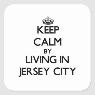 Keep Calm by Living in Jersey City Stickers