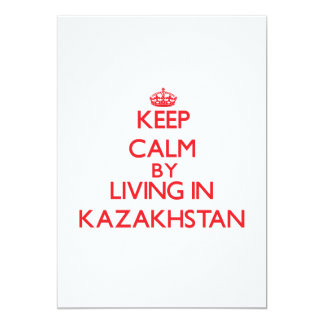 Keep Calm by living in Kazakhstan 5x7 Paper Invitation Card