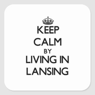 Keep Calm by Living in Lansing Square Sticker