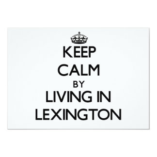 Keep Calm by Living in Lexington 5x7 Paper Invitation Card