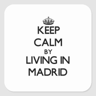 Keep Calm by Living in Madrid Stickers