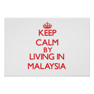 Keep Calm by living in Malaysia Poster