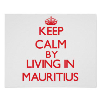 Keep Calm by living in Mauritius Print