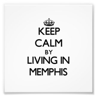 Keep Calm by Living in Memphis Art Photo