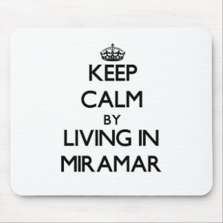 Keep Calm by Living in Miramar Mouse Pad