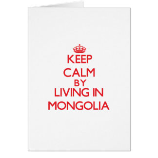 Keep Calm by living in Mongolia Greeting Card