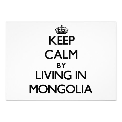 Keep Calm by Living in Mongolia Custom Invites