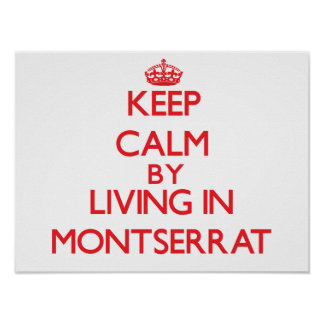 Keep Calm by living in Montserrat Print