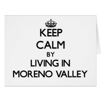 Keep Calm by Living in Moreno Valley Card