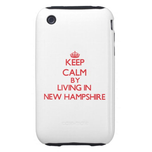 Keep Calm by living in New Hampshire Tough iPhone 3 Covers