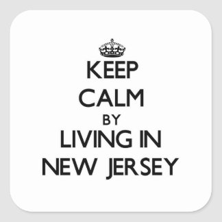 Keep Calm by Living in New Jersey Sticker