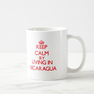 Keep Calm by living in Nicaragua Coffee Mug