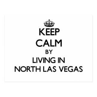 Keep Calm by Living in North Las Vegas Post Cards