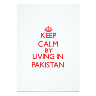 Keep Calm by living in Pakistan 5x7 Paper Invitation Card