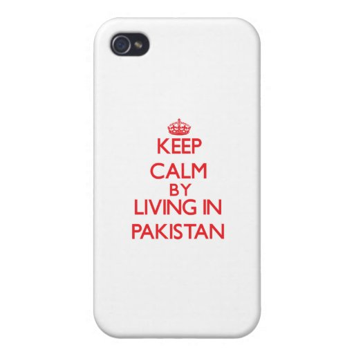 Keep Calm by living in Pakistan Cases For iPhone 4