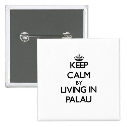 Keep Calm by Living in Palau Pins