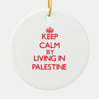 Keep Calm by living in Palestine Christmas Ornament