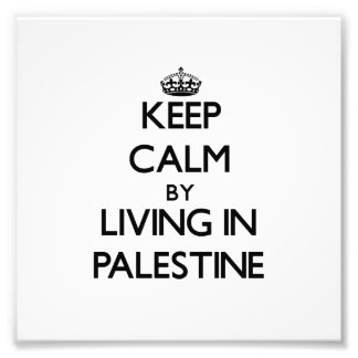 Keep Calm by Living in Palestine Photo Print