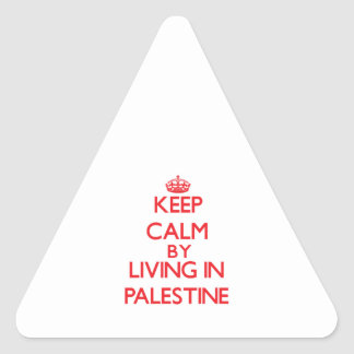 Keep Calm by living in Palestine Triangle Sticker