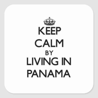 Keep Calm by Living in Panama Square Sticker