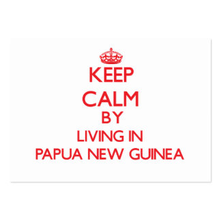 Keep Calm by living in Papua New Guinea Business Card Template