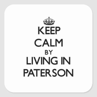 Keep Calm by Living in Paterson Square Stickers