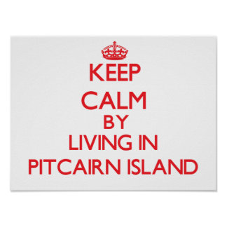 Keep Calm by living in Pitcairn Island Print