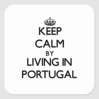 Keep Calm by Living in Portugal Stickers
