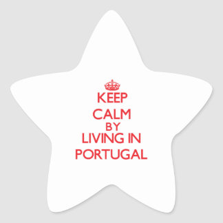 Keep Calm by living in Portugal Star Sticker